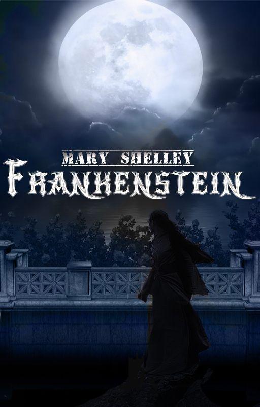 Frankenstein (1818) by MaryShelley