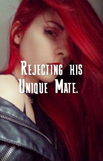 Rejecting his Unique Mate