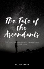The Tale of the Ascendants by hitlocker