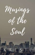 Musings Of The Soul by defactodreamer