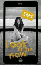 Look at me now [SMS] [Selena Gomez]  by Nakizo