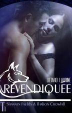 Revendiquée - Tome 1 : Shannen Faulds & Thalion Crowfall by Arimie