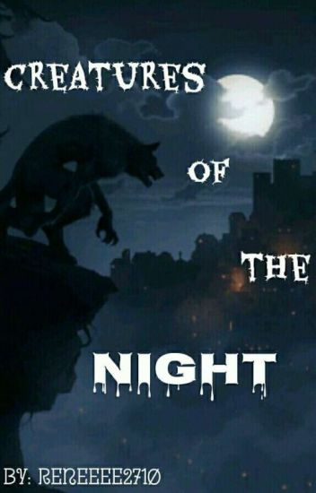 Creatures Of The Night (VOLTOOID)