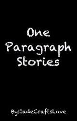 One Paragraph Stories by JadeCraftsLove