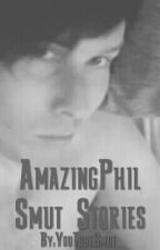 AmazingPhil Smut Stories by SmutQueen_
