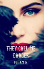 They Call Me Danger by annaemilie21