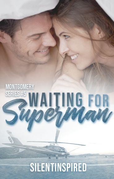 Waiting For Superman (Montgomery Series # 4) by SilentInspired