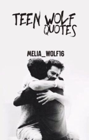 Teen Wolf Quotes by Melia_Wolf16