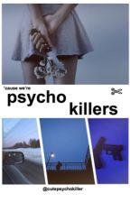 Psycho Killers by cutepsychokiller