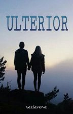 ULTERIOR by beelieveme