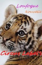 Circus Label's by loufoquelf