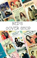 Red's Cover Shop // WIDE OPEN♡ by Red_Hatted_PrinCeSs