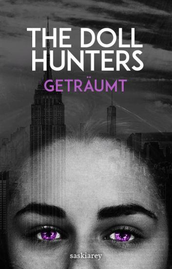 The Doll Hunters - Geträumt (Band 2)