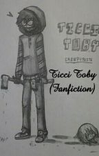 Ticci Toby (Fanfiction) by TicciTobyTheCreep