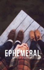 Ephemeral by calligraphics