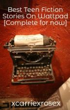 Best Teen Fiction Stories On Wattpad [Complete for now] by ImAfraidToFallForHim