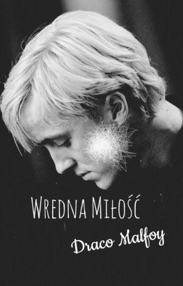 Wredna Miłość || Draco Malfoy