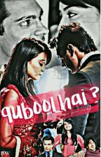 Qubool Hai?  (A Muslim Modern Love Story) [ON HOLD] by Jemialia9