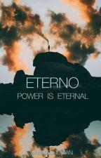 Eterno  (#1 Leyendas Eternas) #PremiosFaded by Bad-Bxy-7