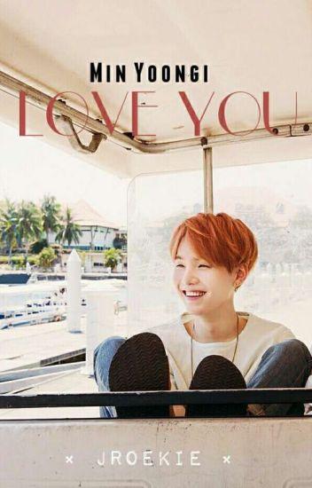Love You (Yoongi X Reader)