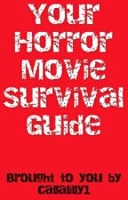 Your Horror Movie Survival Guide by callalilly1