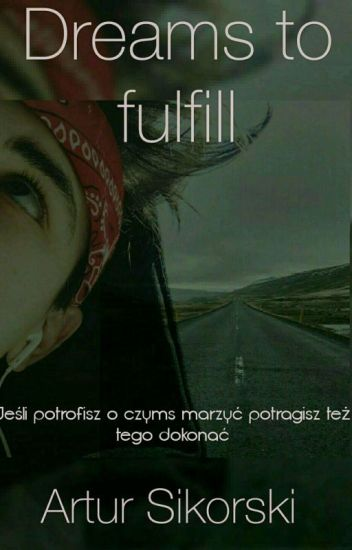 Dreams to fulfill| A.S