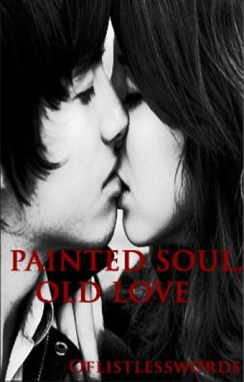 Painted Soul, Old Love