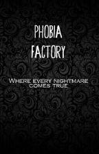 Phobia Factory by XavierOddities
