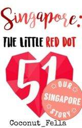 Singapore: The Little Red Dot [Book 1] #Wattys2016  by Coconut_Fella