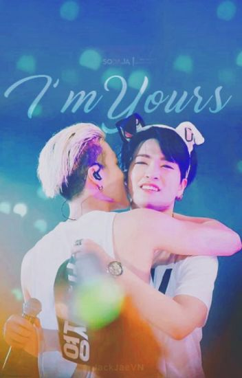 [LONGFIC] I'm Yours