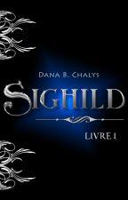 Livre 1 - Sighild by DBChalys