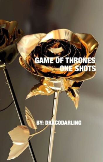 Game of Thrones One Shots (Reader X Character)