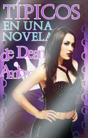 Típicos En Una Novela De Dean Ambrose by AmbroseQueen