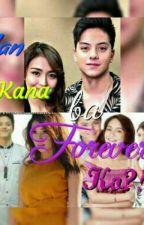 San kana ba forever ko?!?  by JoveSweet_16