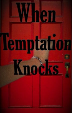 When Temptation Knocks by Faiby2