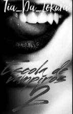 Escola De Vampiros 2 by Kitsune_Drowned
