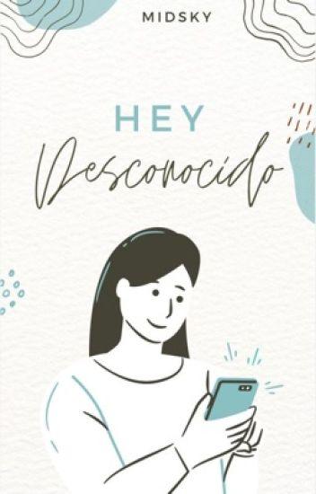 ¡Hey, desconocido! ©