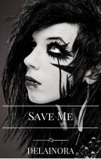 Save Me (Andy Biersack) by delainora