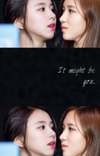 It Might Be You (MiChaeng) by tjspazzer