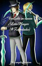 Verliebt in einen Lets Player (#Zomdado) by angeloffreedom