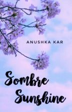 Sombre Sunshine (Poetry) by DimensionSky