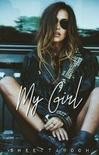 My Girl (One Shot) by SweeTTabooH