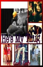 He is my Thug {Part 2 of Thug Love} (HOLD) by STARRLOVEE_