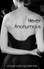 NEVER ANONYMOUS - Tome 2 by Laurie--E