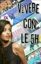 Vivere Con Le 5H by Lovemusic211