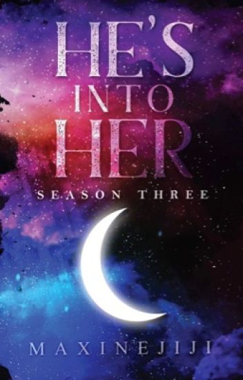 HE'S INTO HER Season 3 | COMPLETED |