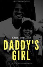 Daddys Girl [Yann Sommer FF.] by spoonymyunicorn