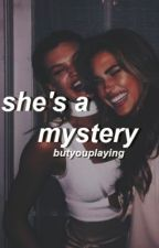 She's A Mystery • A Lucaya Story • by xyoudontownmex
