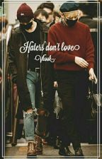 Haters don't love||Vkook ✔ by ChomChomV