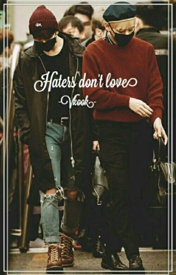 Haters don't love||Vkook *slow updates*